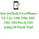 How to Flash Vivo MTK Phone (V5, V5s, Y66, Y69, Y81, Y83, Y83 Pro & Y85)