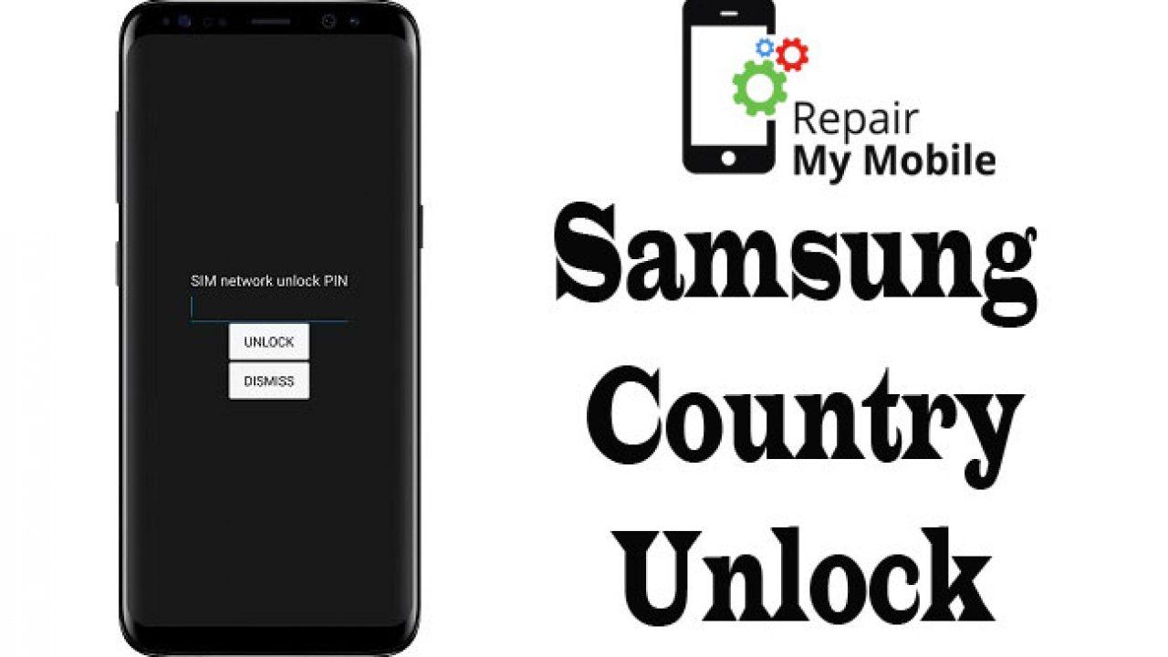 How to Unlock Samsung Country lock - RepairMyMobile in