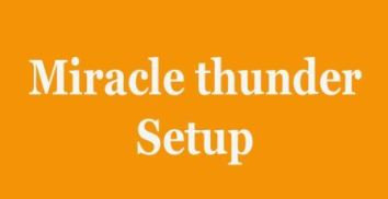 Miracle thunder setup
