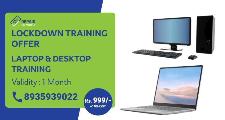 Laptop & Desktop Repairing Training